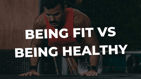 What is the difference between being fit and being healthy?