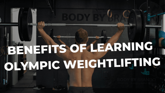 What are the benefits of learning Olympic weightlifting?