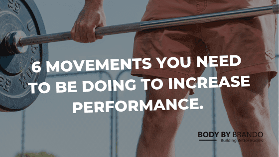 6 Movements you need to be doing to increase performance and decrease injury.