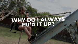Read more about the article Why do I always Fu*# it up?